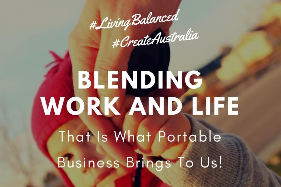 Blending Work And Life - CREATE AUSTRALIA